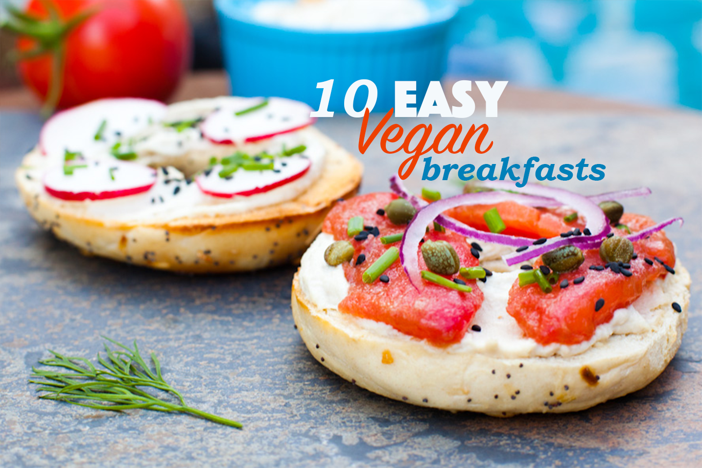 10 DELICIOUS + EASY Vegan Breakfasts that aren't avocado toast!